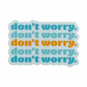 Don't Worry Laptop Sticker